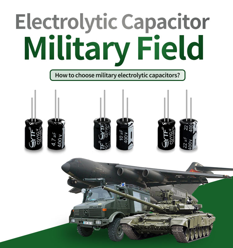 How to choose military electrolytic capacitors?---YTF electrolytic capacitor